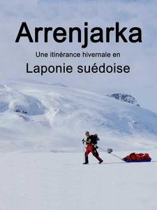 Arrenjarka, une itinérance en Laponie suédoise